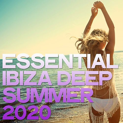 Essential Ibiza Deep Summer 2020 by Various Artists
