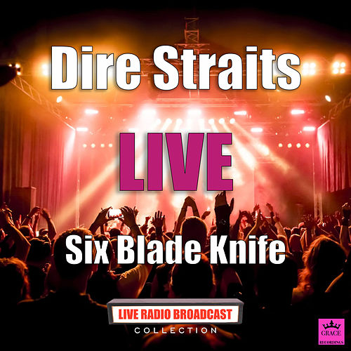 Six Blade Knife (Live) by Dire Straits
