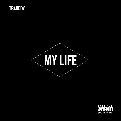My Life by Tragedy