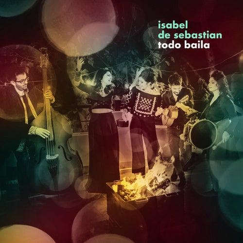 Todo Baila by Isabel De Sebastian