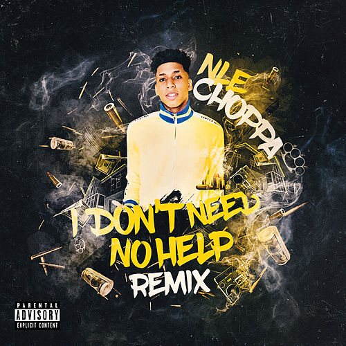 I Don't Need No Help (Glokknine Remix) by NLE Choppa