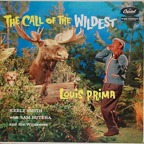 The Call Of The Wildest by Louis Prima