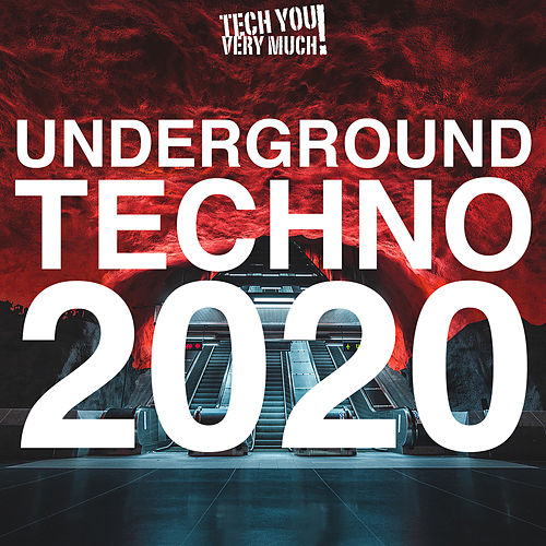 Underground Techno 2020 by Various Artists