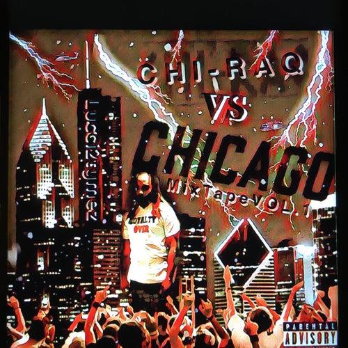 CHI-RAQ VS CHICAGO MIXTAPE VOL.1 von Lucci2tymez