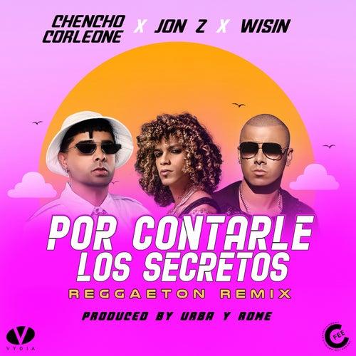 Por Contarle Los Secretos (Reggaeton Remix) de Jon Z