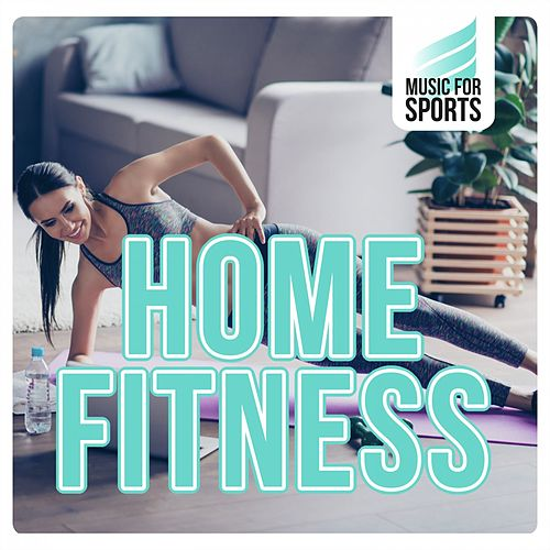 Music for Sports: Home Fitness by Various Artists