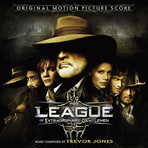 The League of Extraordinary Gentlemen (Original Motion Picture Score) by Trevor Jones