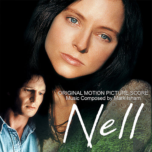 Nell (Original Motion Picture Score) by Mark Isham