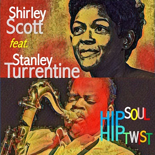 Hip Soul Hip Twist (feat. Stanley Turrentine) de Shirley Scott