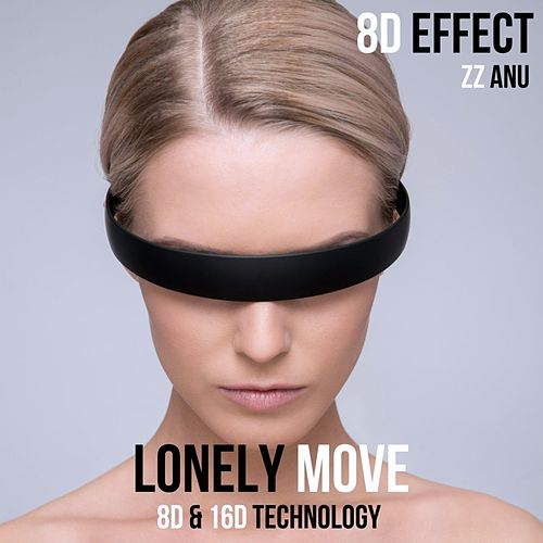 Lonely Move (8D & 16D Technology) by 8d Effect