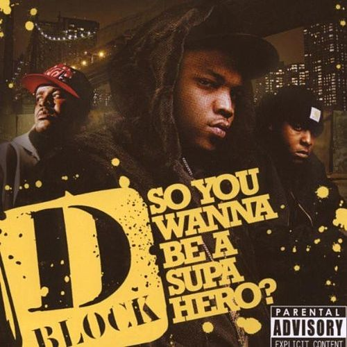 So You Wanna Be A Supa Hero von D-Block