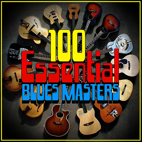 100 Essential Blues Masters by Various Artists