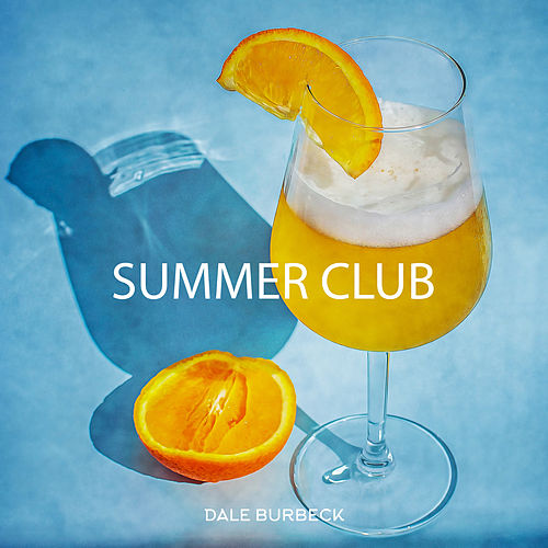 Summer Club by Dale Burbeck