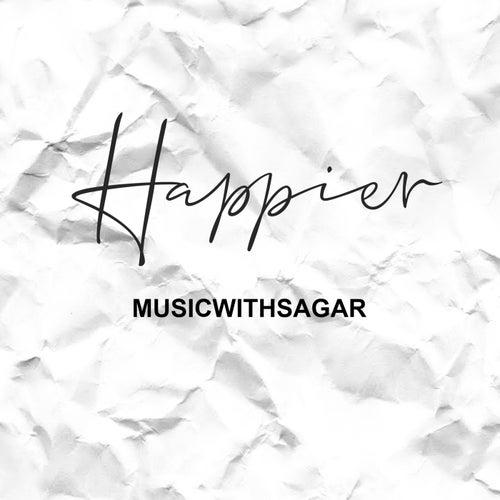 Happier von MusicWithSagar