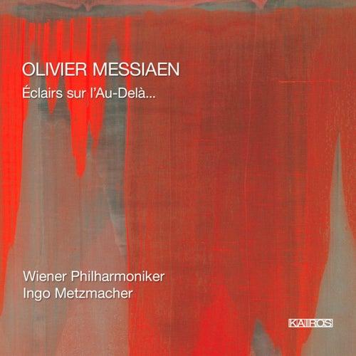 Messiaen: Eclairs sur l'au-delà... von Wiener Philharmoniker