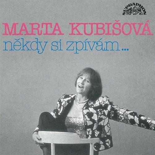 Někdy si zpívám by Marta Kubišová