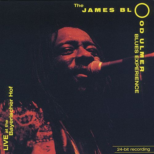 Live at the Bayerischer Hof by James Blood Ulmer