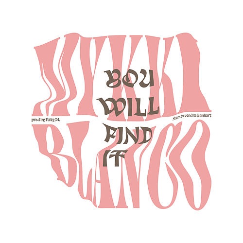 You Will Find It by Mykki Blanco