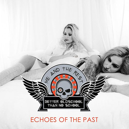 Echoes of the Past by Me and the Rest