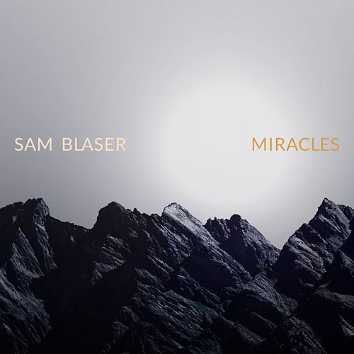 Miracles by Sam Blaser