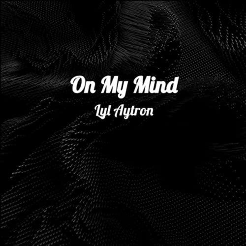On My Mind by Lyl Aytron