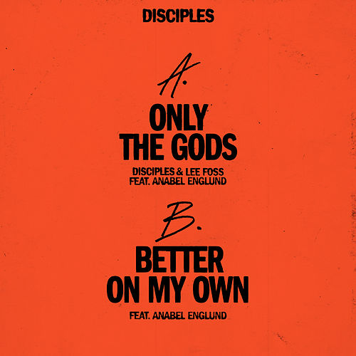 Only The Gods / Better On My Own (feat. Anabel Englund) by Disciples
