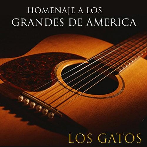 HOMENAJE  A LOS GRANDES DE AMÉRICA de Los Gatos