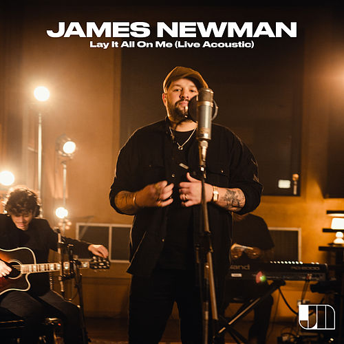 Lay It All on Me (Live Acoustic) by James Newman