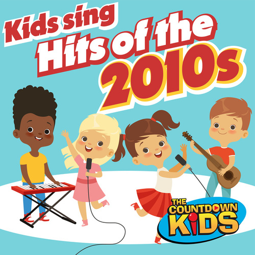 Kids Sing Hits of the 2010s de The Countdown Kids