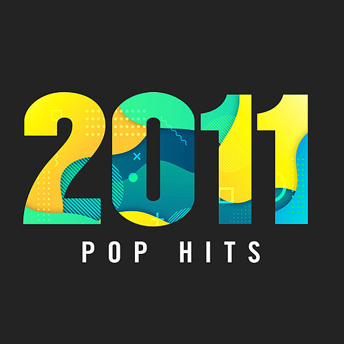 2011 Pop Hits by Various Artists