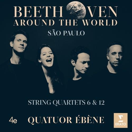 Beethoven Around the World: São Paulo, String Quartets Nos 6 & 12 by Quatuor Ébène