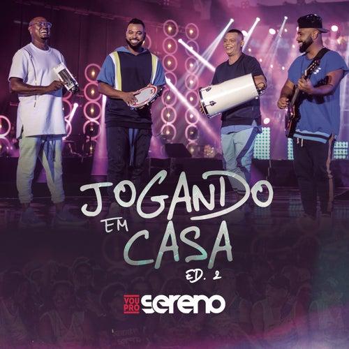 Jogando em Casa Ed. 2 (Ao Vivo) by Vou pro Sereno
