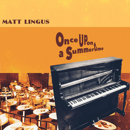 Once Upon A Summertime by Matt Lingus