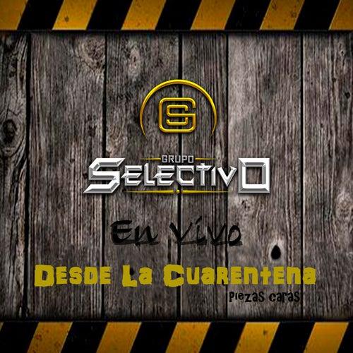 En Vivo Desde La Cuarentena - Piezas Caras by Grupo Selectivo