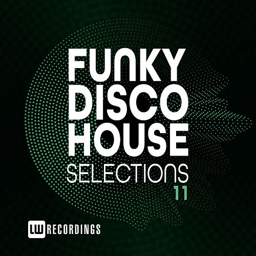 Funky Disco House Selections, Vol. 11 by Various Artists