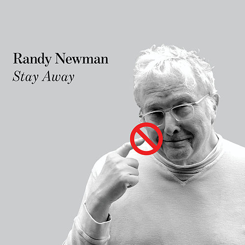 Stay Away by Randy Newman