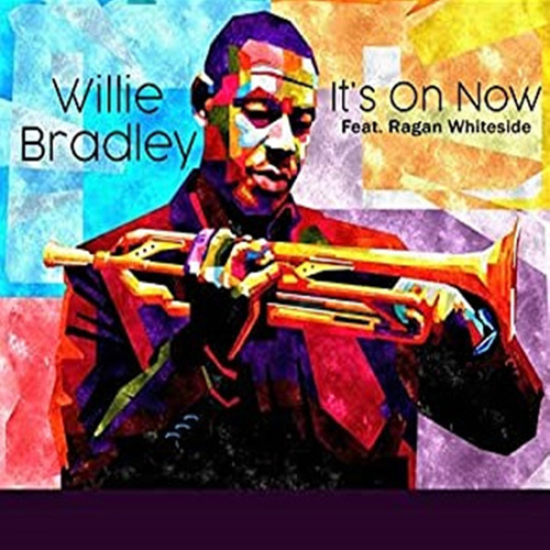 It's On Now by Willie Bradley