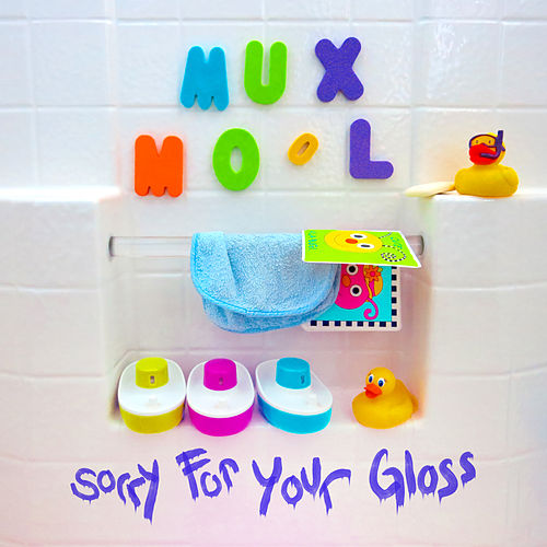 Sorry For Your Gloss by Mux Mool