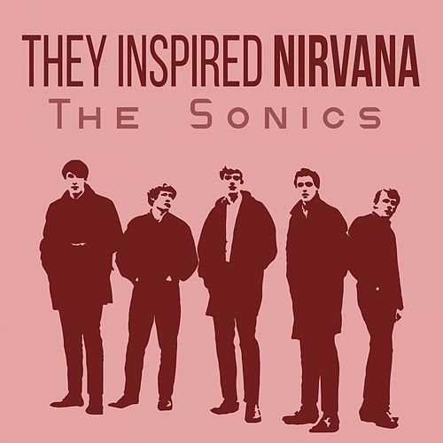 They Inspired Nirvana by The Sonics