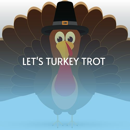 Let's Turkey Trot by Doris Day, Imitator Tots, Margaret Whiting, Tommy Collins, Betty Bibbs, Little Eva, Clyde McPhatter, Chubby Checker, Sandy Posey, Mildred Bailey, Flery Dadonaki, Shelley Fabares, Johnny Powers