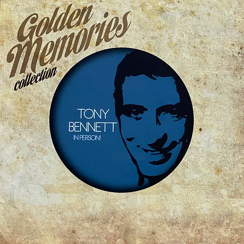Golden Memories Collection (In Person!) by Tony Bennett
