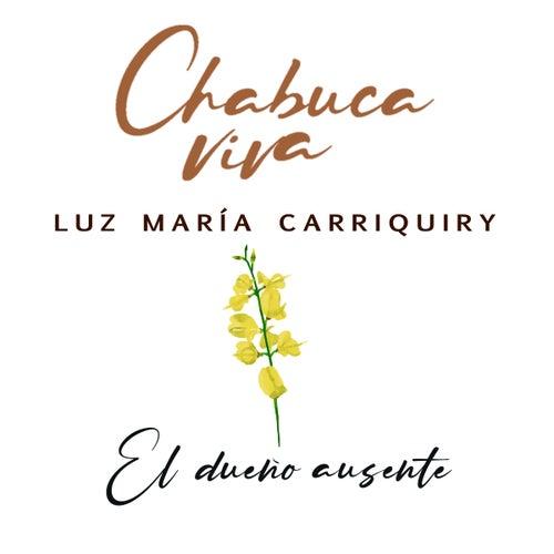 El Dueño Ausente de Luz María Carriquiry