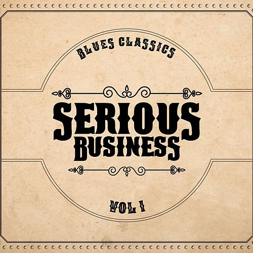 Blues Classics, Vol. 1 von Serious Business
