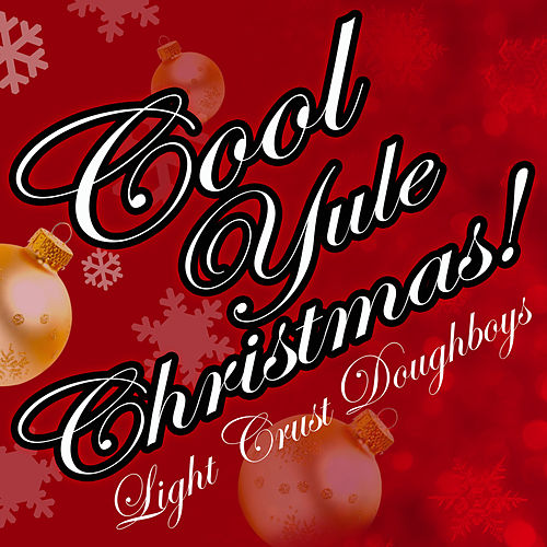 Cool Yule Christmas by The Light Crust Doughboys