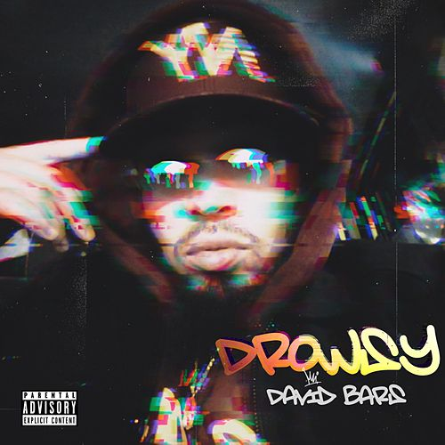 Drowsy / Bout It by David Bars