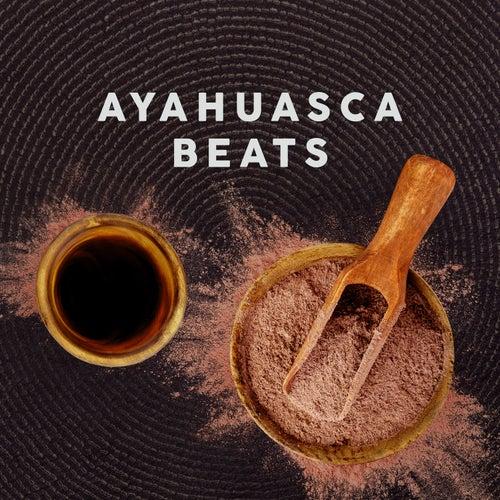 Ayahuasca Beats by Various Artists