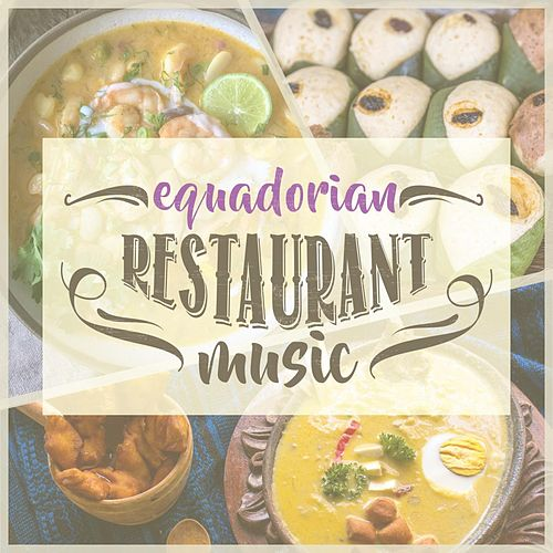 Equadorian Restaurant Music by Various Artists