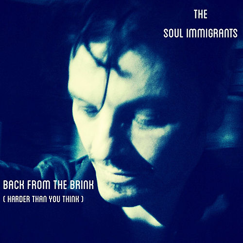 Back from the Brink (Harder Than You Think) (Remix) by Soul Immigrants