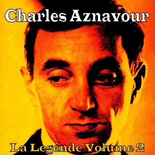 La Légende Vol. 2 de Charles Aznavour