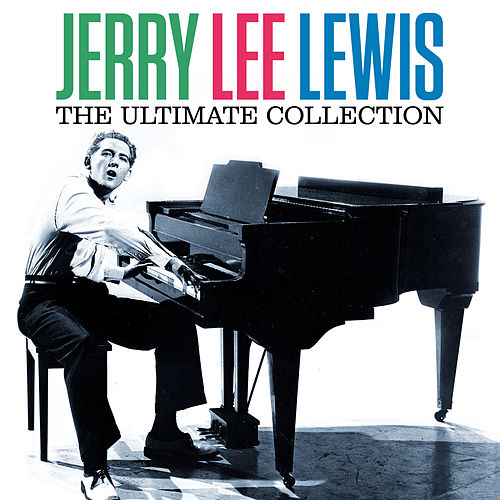 The Ultimate Collection (Digitallly Remastered) de Jerry Lee Lewis